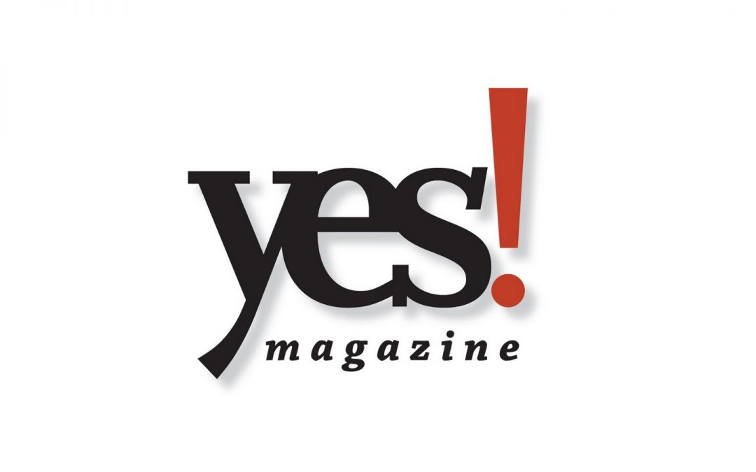 YES! Magazine – Powerful Ideas, Practical Actions
