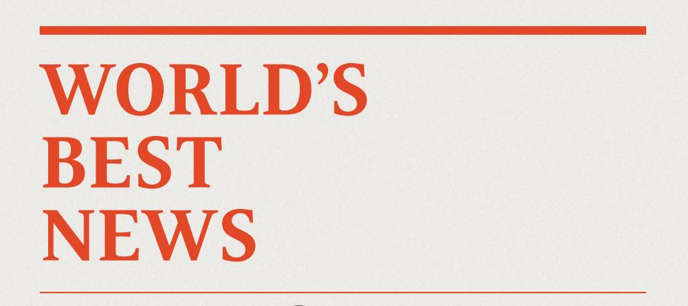 World's Best News writes about solutions and progress in global development